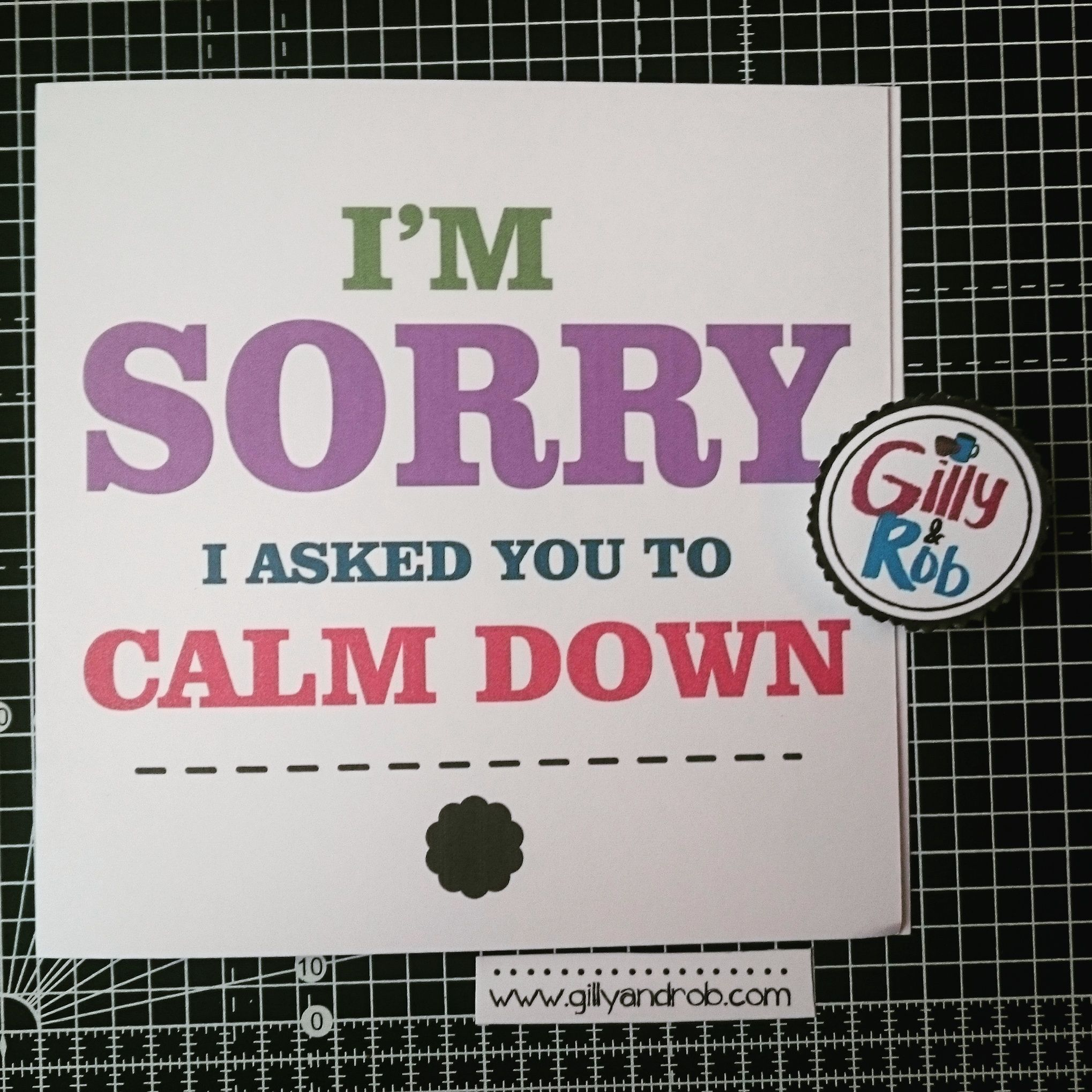 Never ask a woman to calm down!
