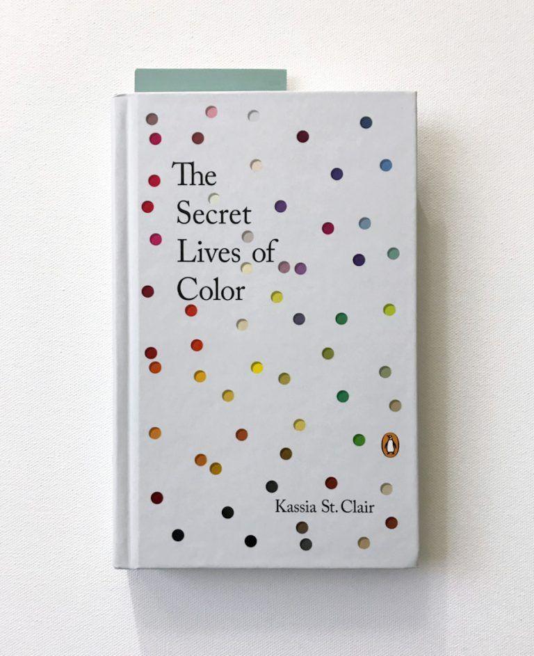 Garadinervi The Secret Lives Of Colour The Secret Lives Of Color By Kassia St Clair Hodder Stoughton London 2016 Penguin Random House New York N