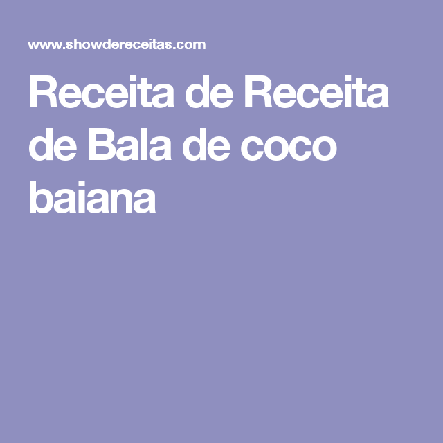 Receita de Receita de Bala de coco baiana
