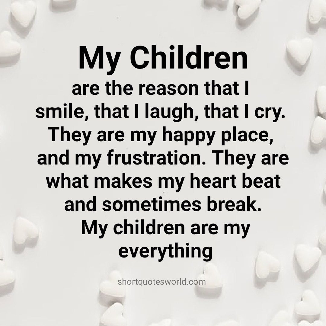 My Children are the reason that I smile