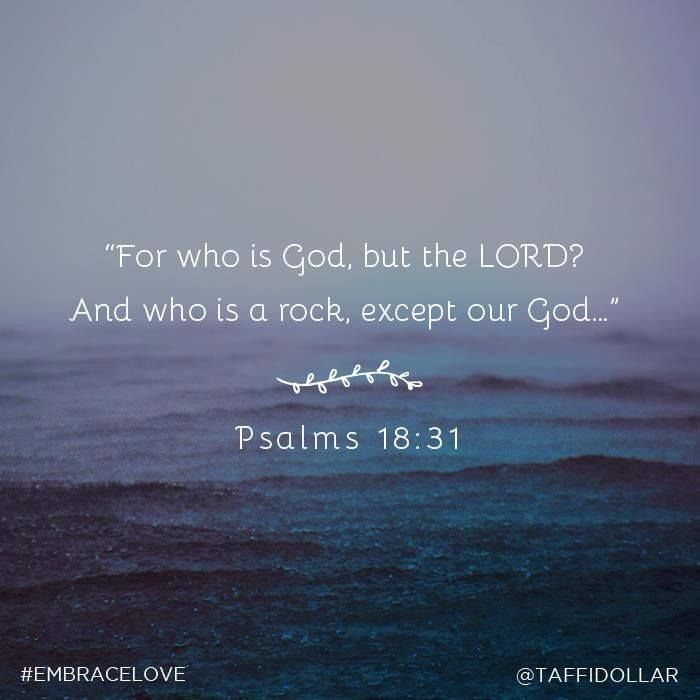 For Who Is God Except The Lord ? Who But Our God Is A Solid Rock · Biblical  VersesScripture ...