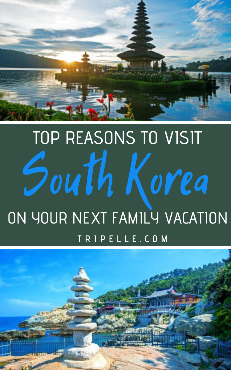 Why you should visit South Korea on Your Next Family ...