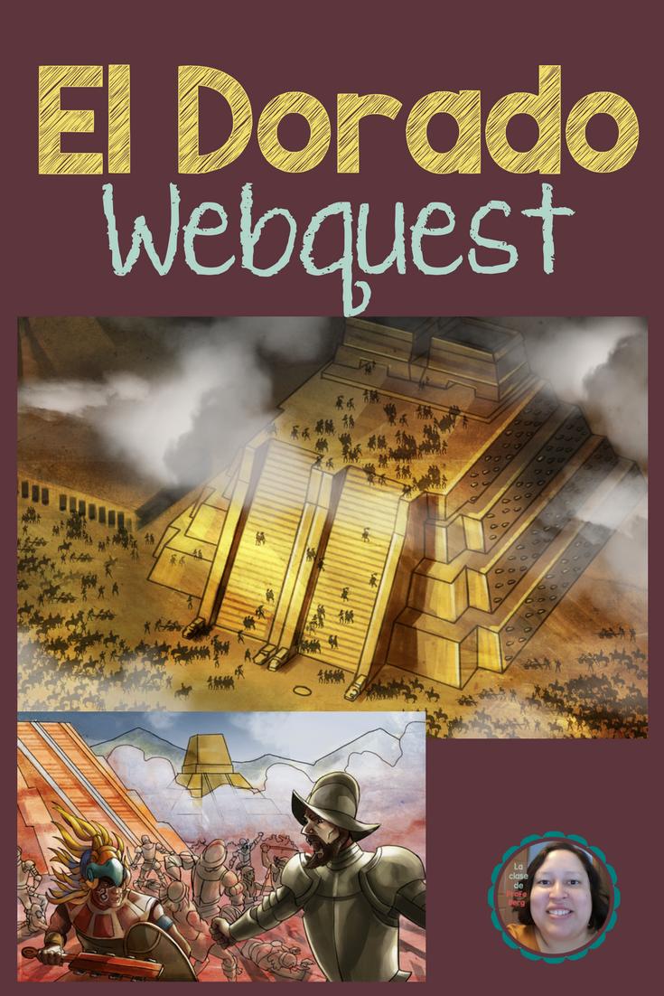El Dorado Webquest Spanish Teaching Un Poco De Todo Teaching
