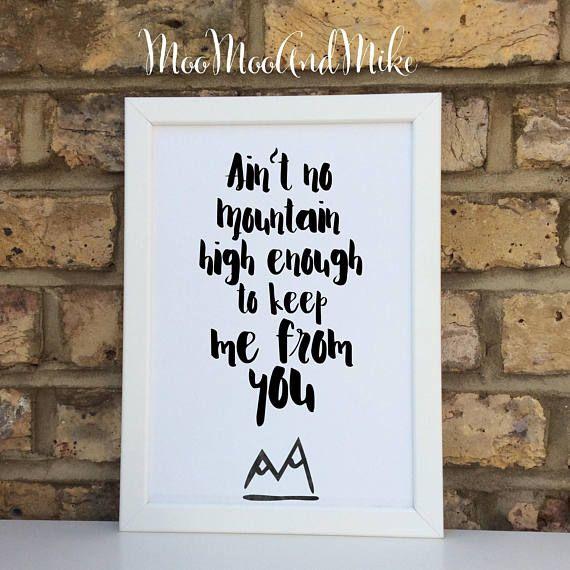 Aint no mountain high enough Print Wall prints Wall decor Home