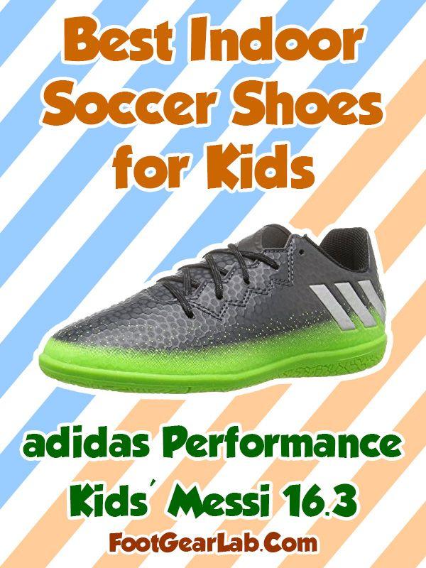 adidas Performance Kids  Messi 16 - Best Indoor Soccer Shoes for Kids -   IndoorSoccerShoes  SoccerShoes  IndoorSoccer  Soccer 58777f7b99ab0