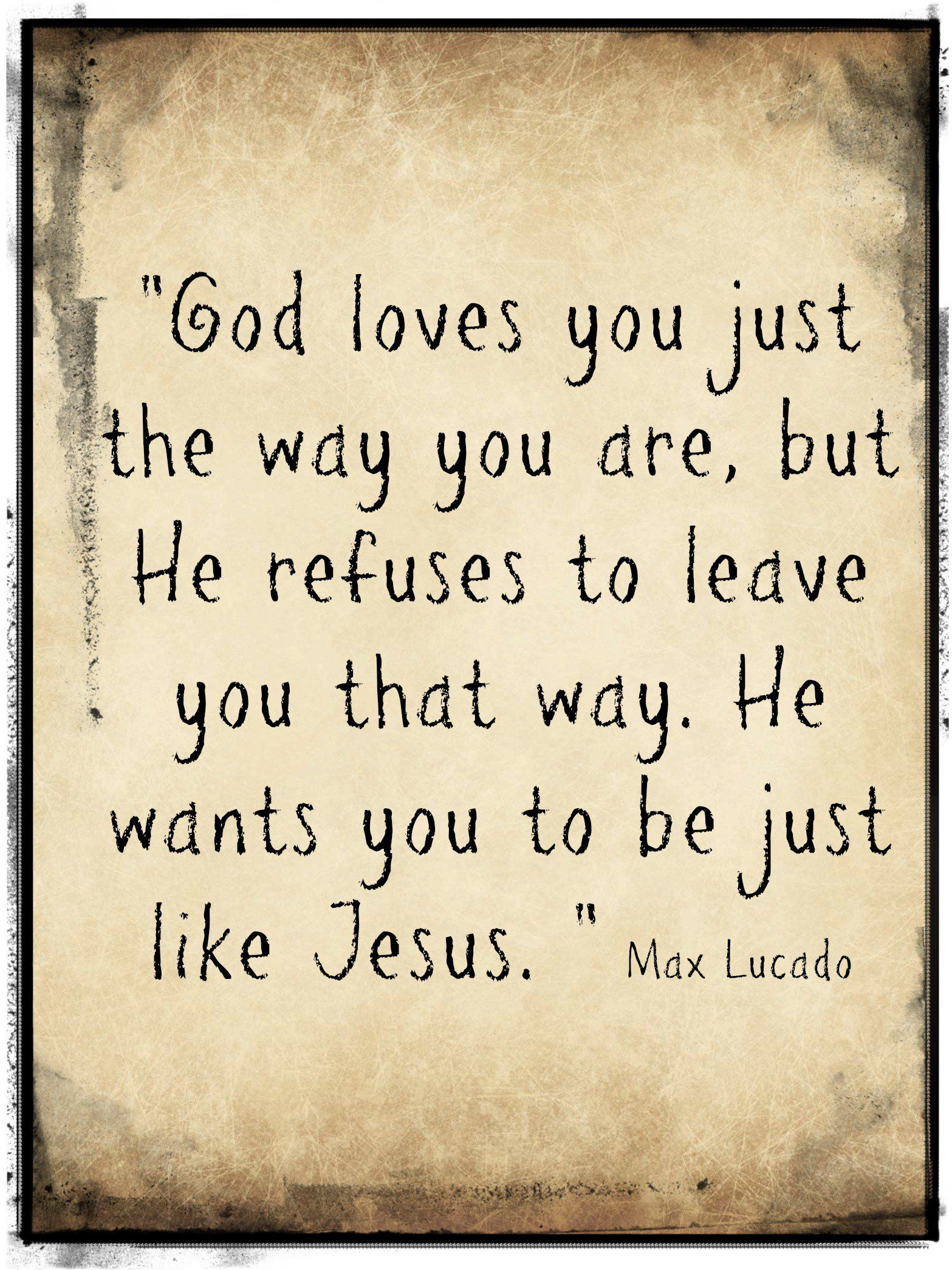 Max Lucado Quotes Wedding QuotesGram by quotesgram God Loves YouJesus