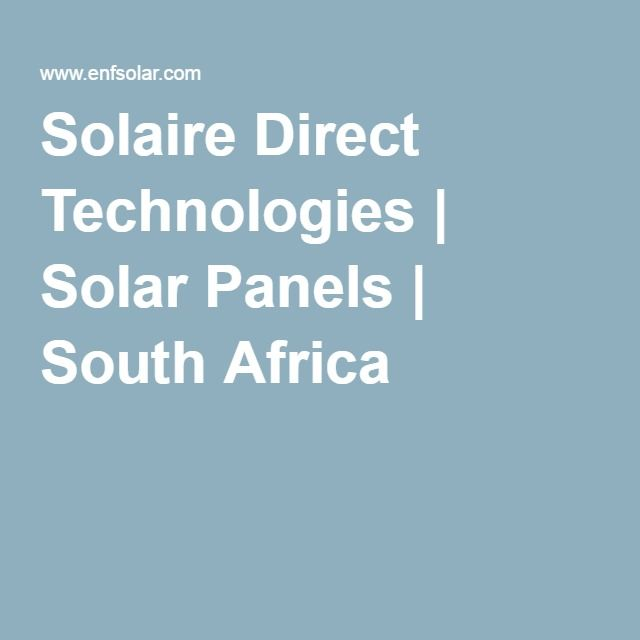 Solaire Direct Technologies Solar Panels South Africa Solar Inverter Water Baptism Solar Panel Manufacturers
