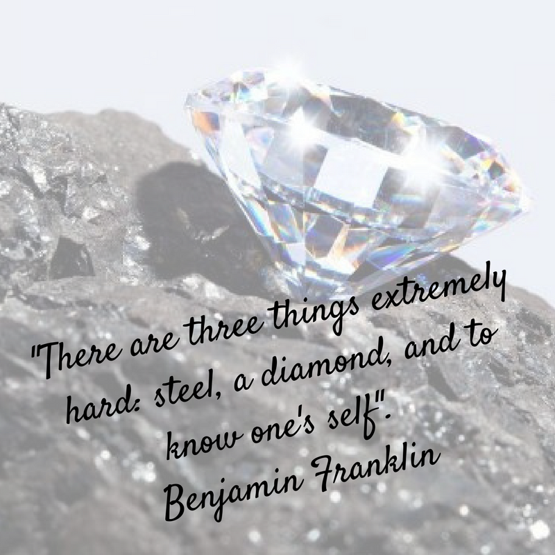 There Are Three Things Extremely Hard Steel A Diamond And To Know One S Self Benjamin Franklin Diamond Quotes Benjamin Franklin Diamond