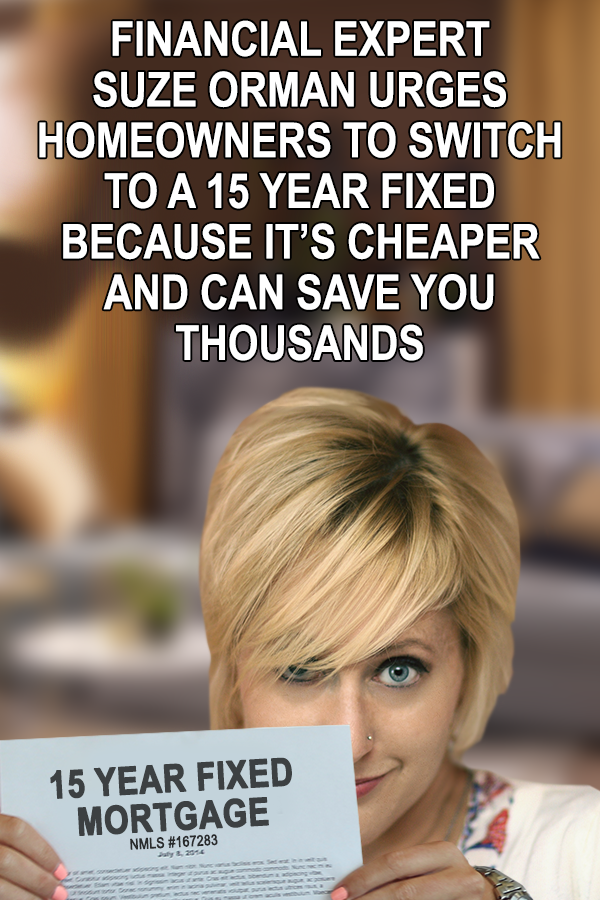 Financial expert suze orman urges homeowners to switch to a 15 year financial expert suze orman urges homeowners to switch to a 15 year fixed because its cheaper and can save you thousands if you own a home solutioingenieria Choice Image