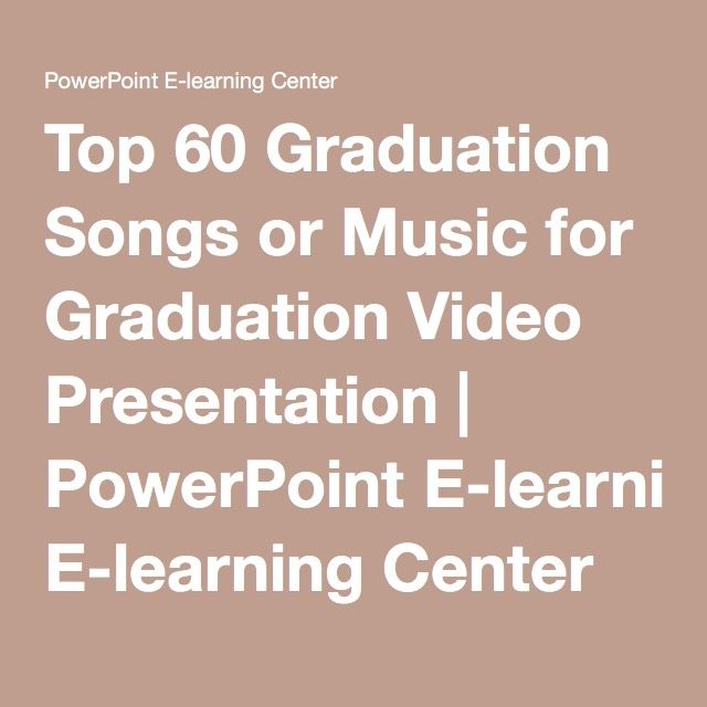 Top 60 Graduation Songs or Music for Graduation Video Presentation - graduation powerpoint