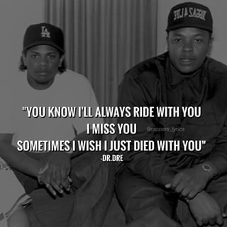 Eazy E Quotes About Love : nwa quotes - Google Search the feels/quotes Pinterest You ...