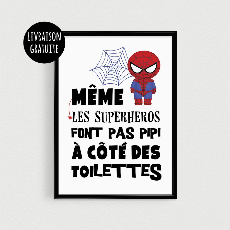 poster super h ros pour enfant m me les superh ros font pas pipi c t des toilettes. Black Bedroom Furniture Sets. Home Design Ideas
