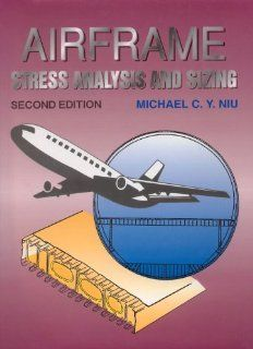 Airframe Stress Analysis & Sizing by Michael Niu. $75.00. Publisher: Adaso/Adastra Engineering Center (October 31, 2011). 806 pages