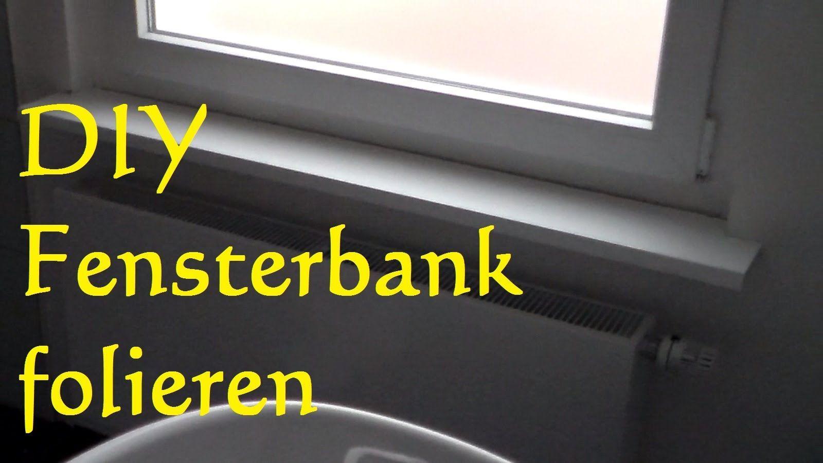 Diy Fensterbank Mit Folie Bekleben Tutorial Fens In 2020 Fenster Fensterbanke Holz Folie
