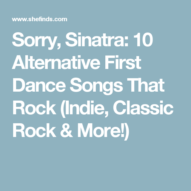 Top 10 First Dance Songs: Sorry, Sinatra: 10 Alternative First Dance Songs That Rock