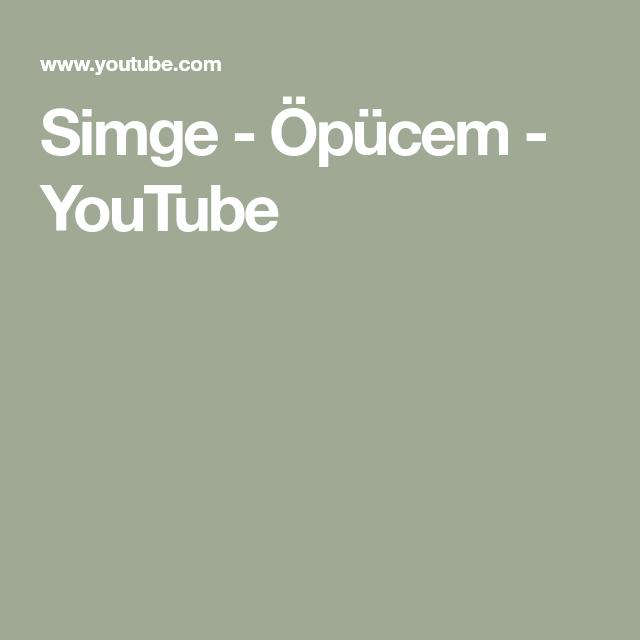 Simge Opucem Youtube Youtube Muzik