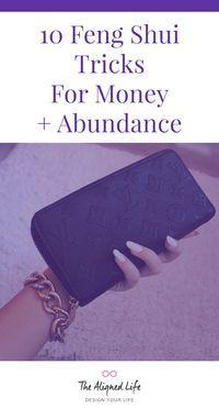 10 Feng Shui Tricks For Money + Abundance - The Aligned Life