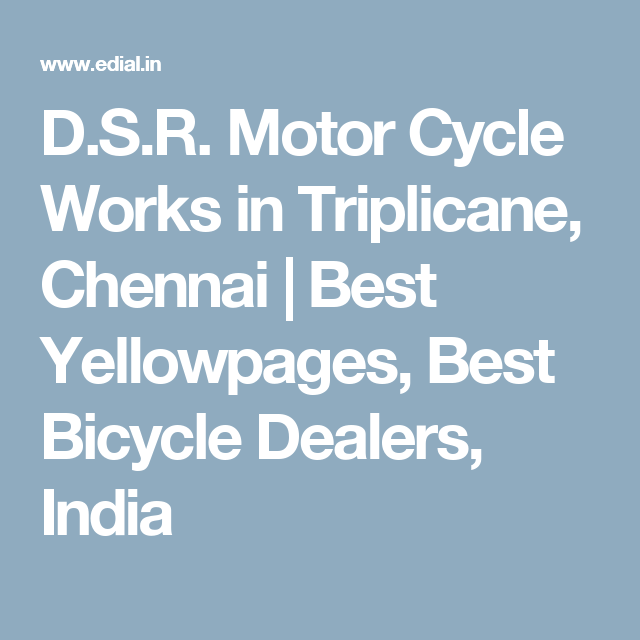 D.S.R. Motor Cycle Works in Triplicane, Chennai | Best Yellowpages, Best Bicycle Dealers, India