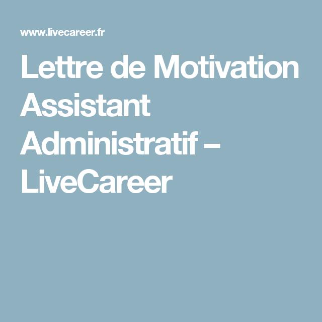 lettre de motivation assistant administratif  u2013 livecareer