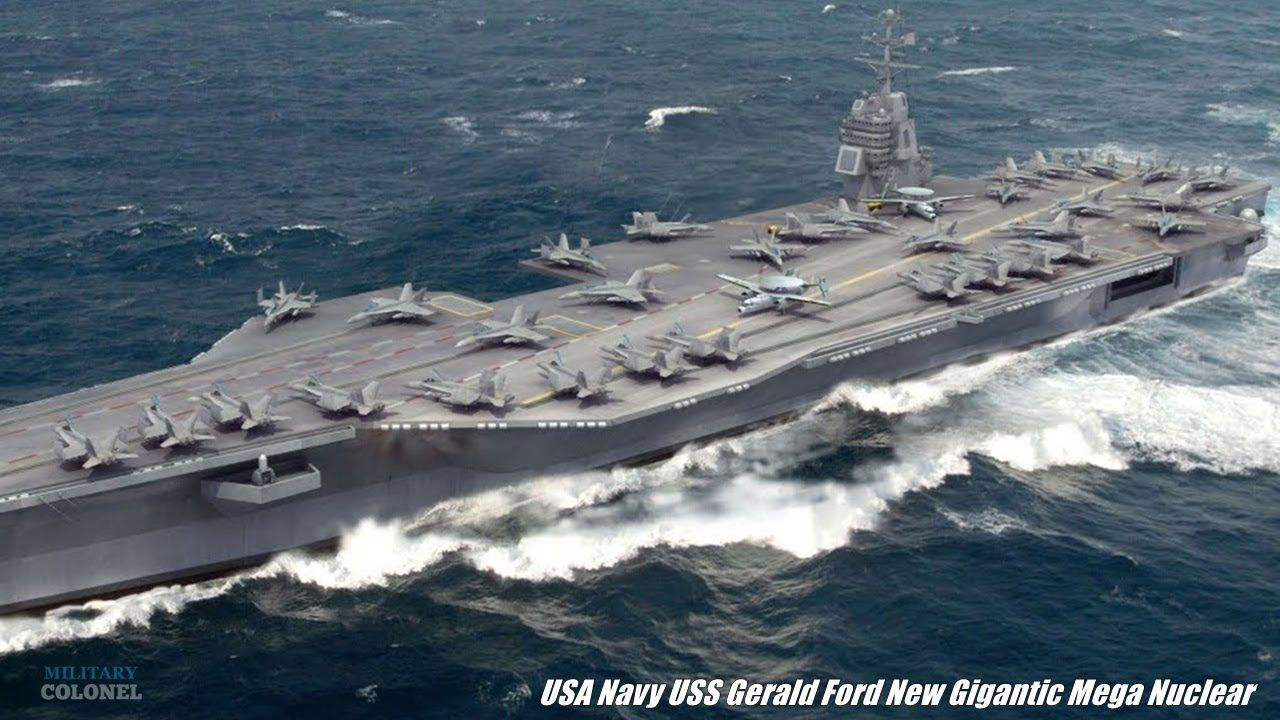 Usa Navy Uss Gerald Ford New Gigantic Mega Nuclear Aircraft