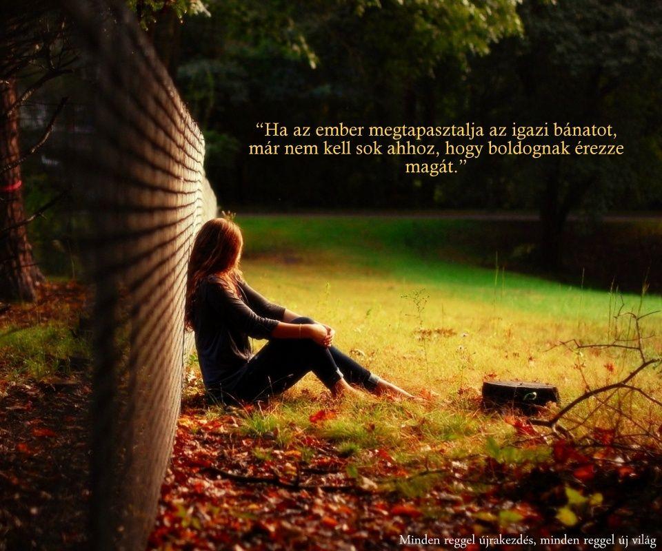 bánatos idézetek az életről bánat boldogság | Life, Life quotes, Words