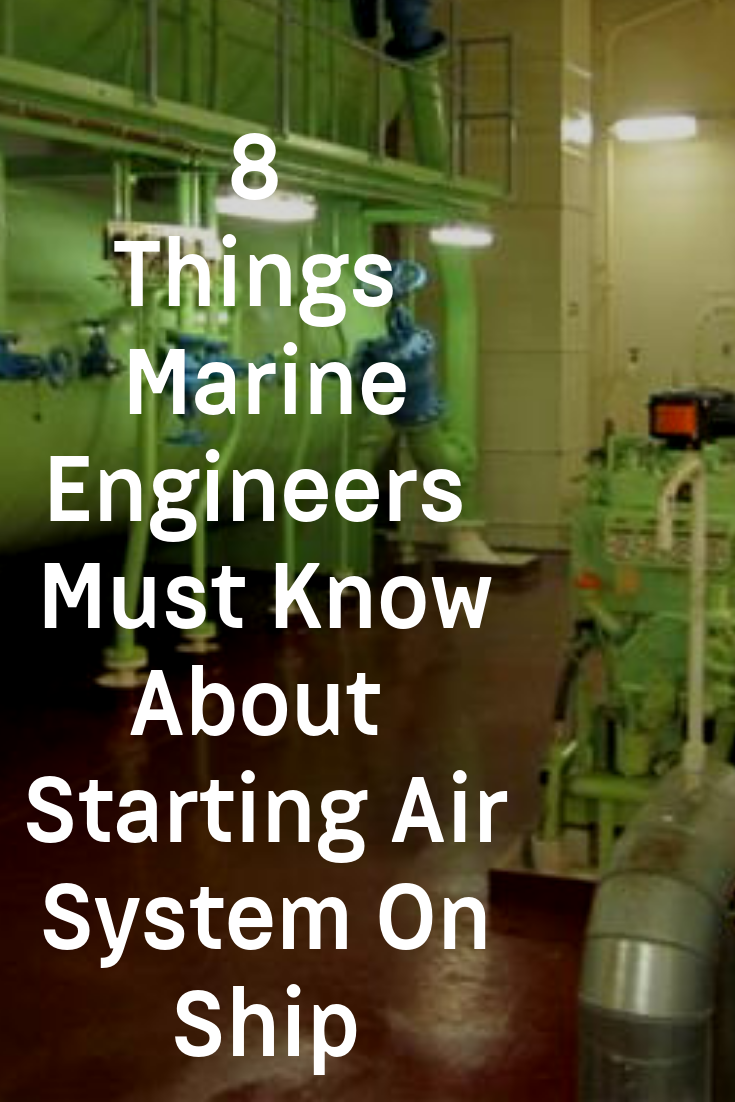8 Things Marine Engineers Must Know About Starting Air System On Ship Marine Engineering Engineering Marine