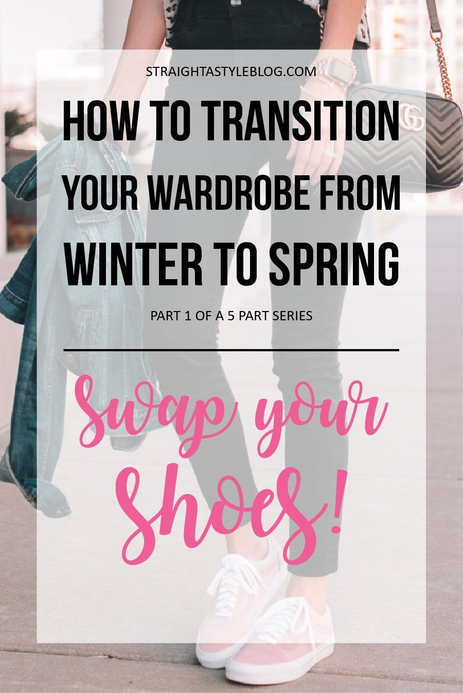 726d51cda How to Transition Your Wardrobe from Winter to Spring - Swap Your Shoes