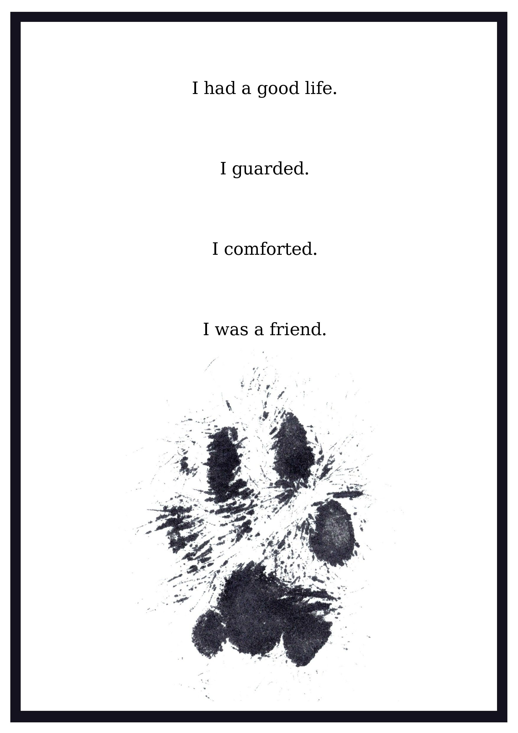 I Had A Good Life I Guarded I Comforted I Was A Friend Dog Love Dog Memorial Pet Loss