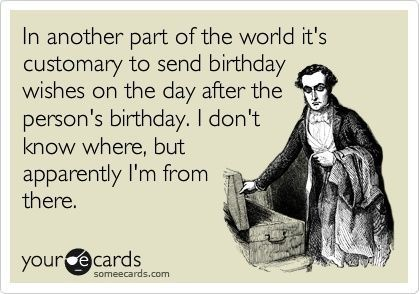 happy belated birthday ecard Google Search – Send a Birthday E Card