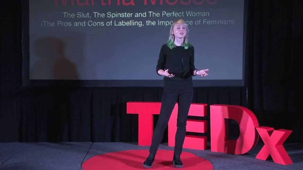 The slut, the spinster and the perfect woman: Martha Mosse at TEDxCovent...