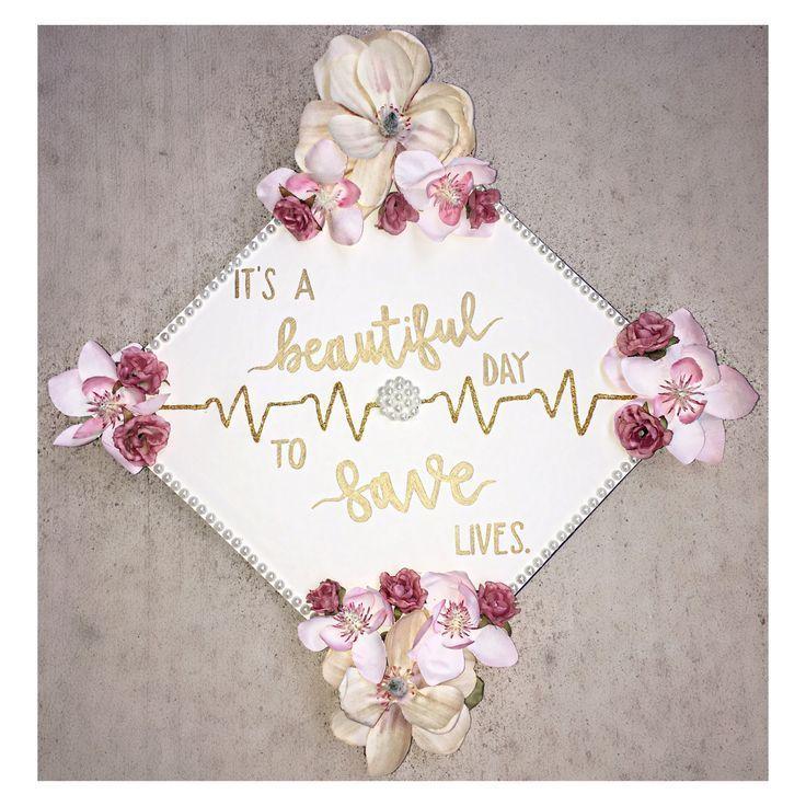 Nursing School Graduation Cap / It's a Nice Day to Save Lives / Floral Graduation Cap / Nursing - -