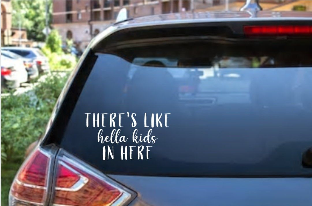 Hella Kids  Funny Kids Car Decal  Funny Mom Car Decal