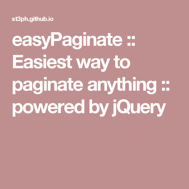 easyPaginate :: Easiest way to paginate anything :: powered