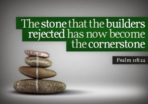 Christ Is The Cornerstone Building Us Up As Living Stones In God S Building Rejection Cornerstone Our Father In Heaven
