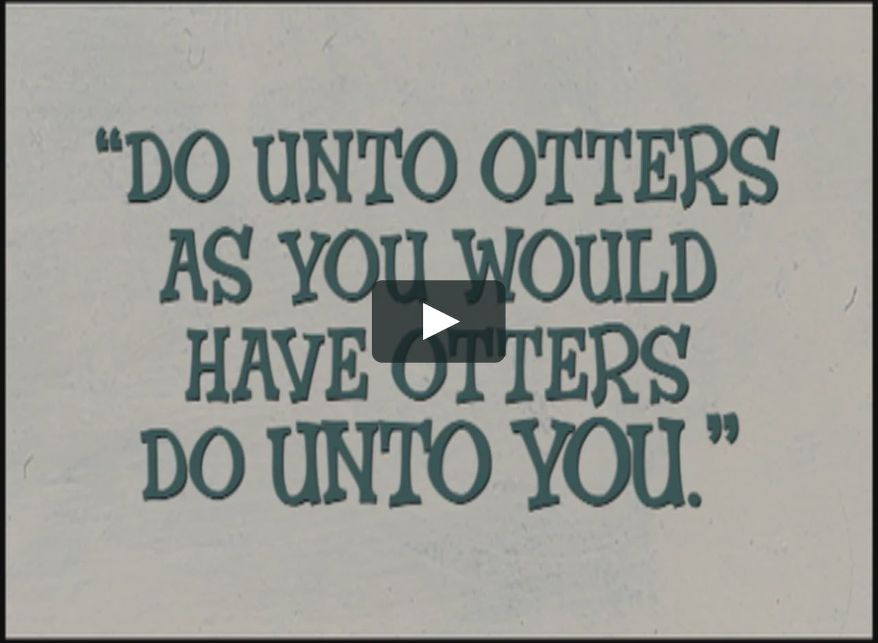 This Is Do Unto Otters By Melissa Reilly Ellard On Vimeo