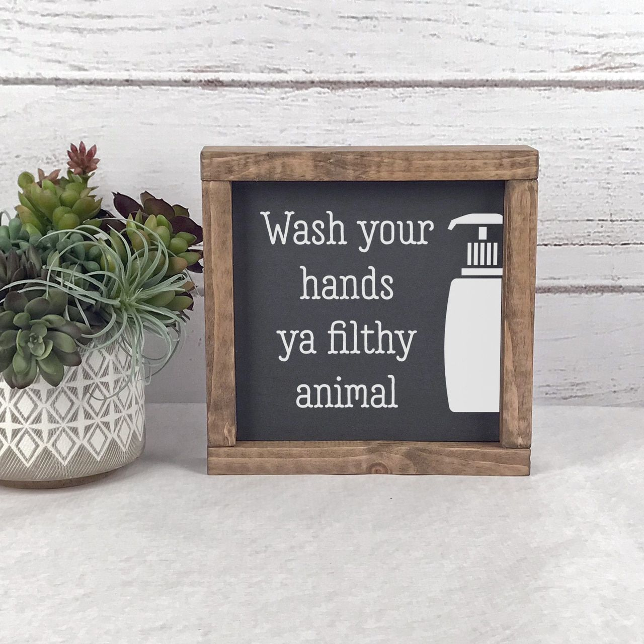 Photo of Wash Your Hands Ya Filthy Animal Sign