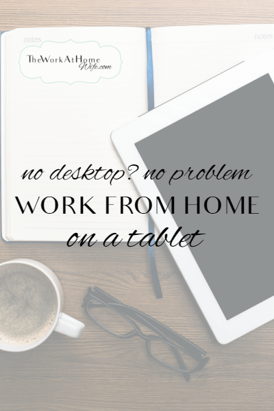 Great Ways To Work From Home On A Tablet Business Extra Money