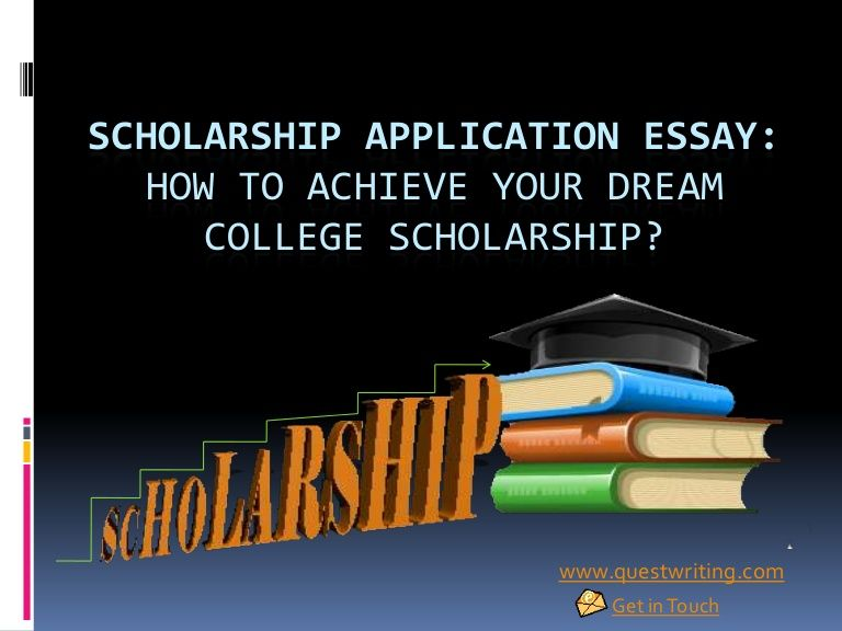 scholarship-essay-26511629 by Quest Writing via Slideshare - scholarship application essay