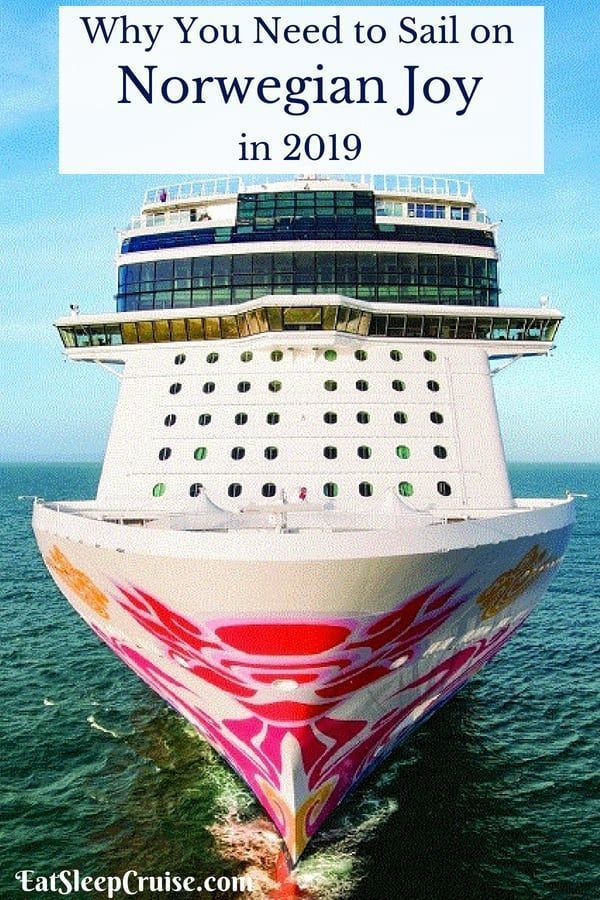 Why You Need to Sail on Norwegian Joy in 2019 Cruise