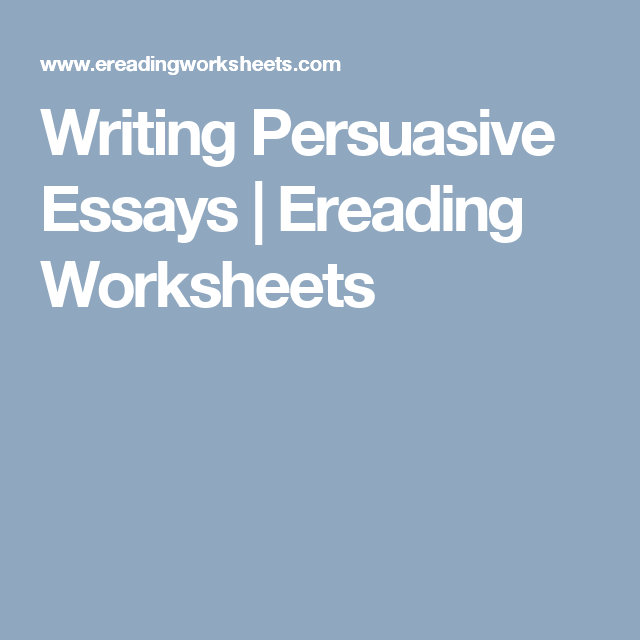 Writing Persuasive Essays Ereading Worksheets Persuasive Essays Essay Persuasion These writing worksheets are great for any classroom. pinterest