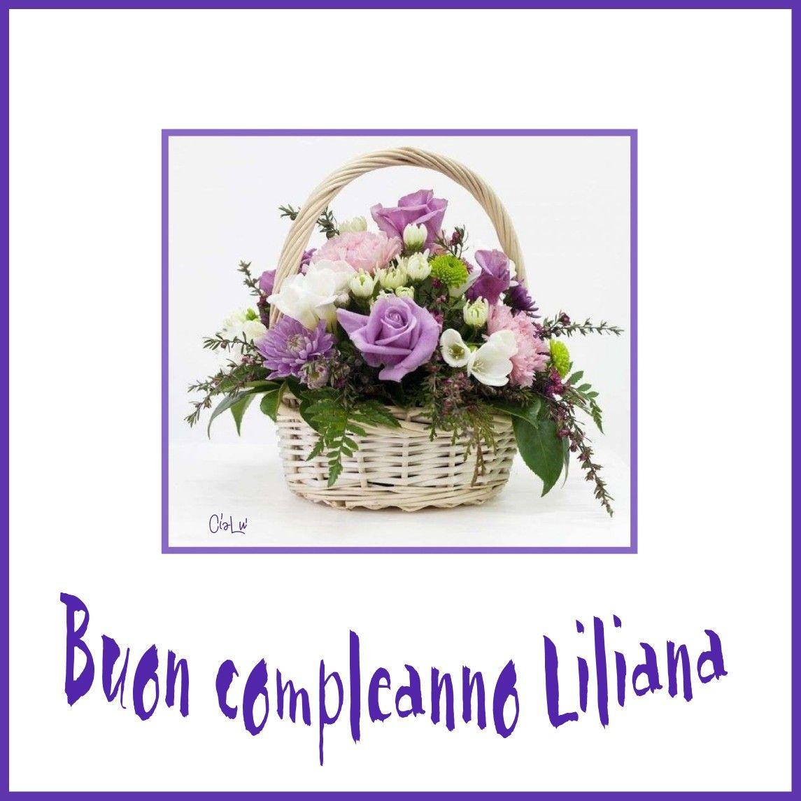 Buon Compleanno Liliana Compleanni Onomastici E Anniversari
