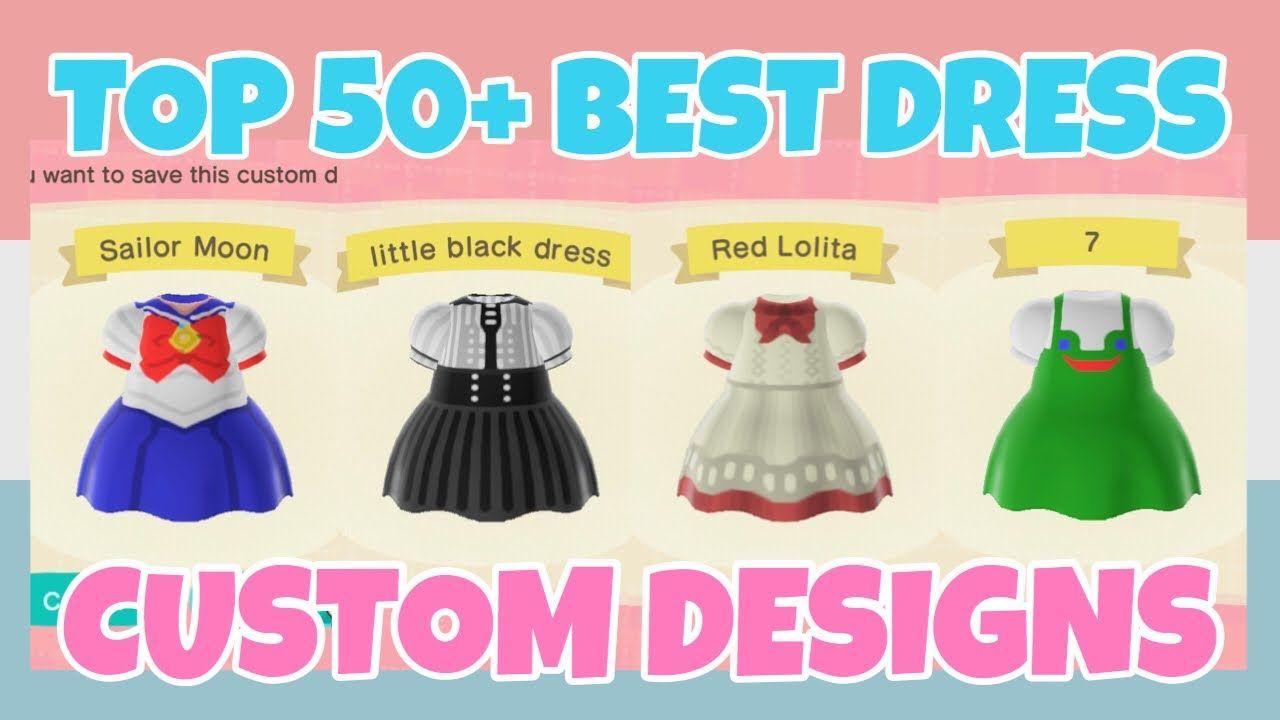 Top 50 Best Dress Custom Designs In Animal Crossing New Horizons Design Id Code Youtube