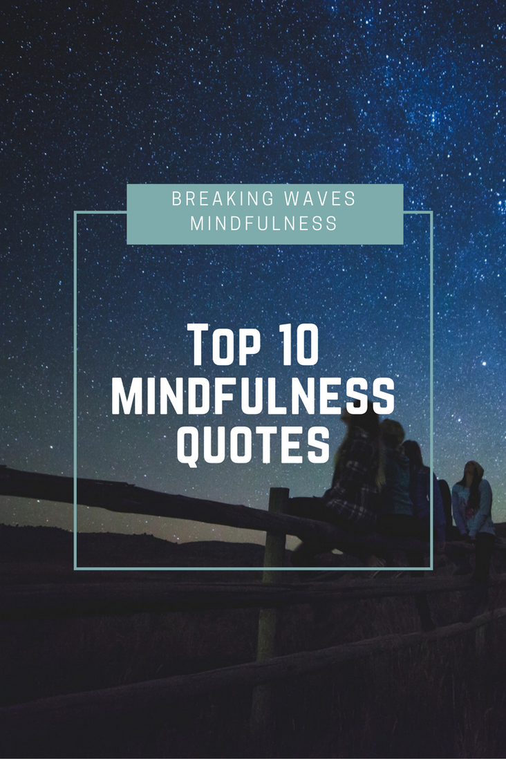 Quotes About Mindfulness Top 10 Mindfulness Quotes  Inspiration  Pinterest  Mindfulness