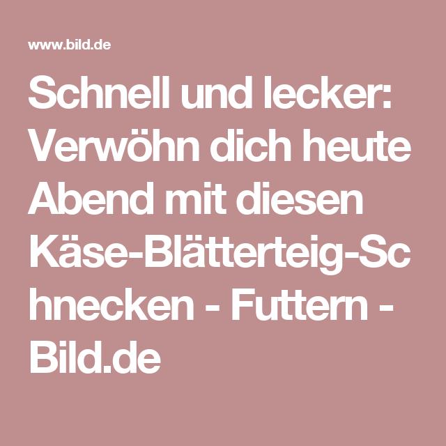 Schnell und lecker: Verwöhn dich heute Abend mit diesen Käse-Blätterteig-Schnecken - Futtern - Bild.de