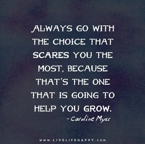 Always Go With The Choice Work Quotes Motivational Quotes Words