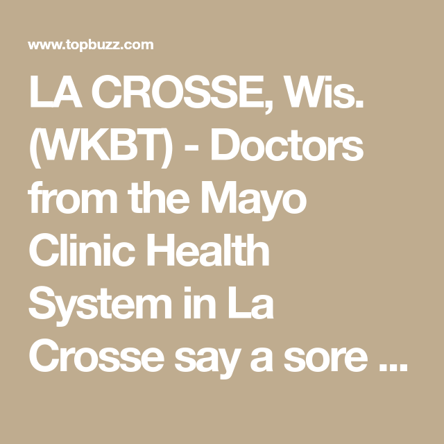LA CROSSE, Wis  (WKBT) - Doctors from the Mayo Clinic Health