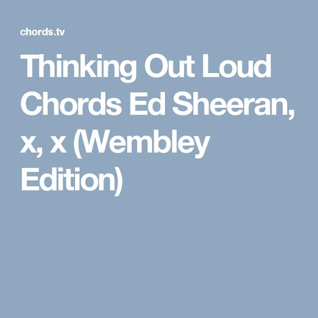 Thinking Out Loud Chords Ed Sheeran, x, x (Wembley Edition) | Music ...