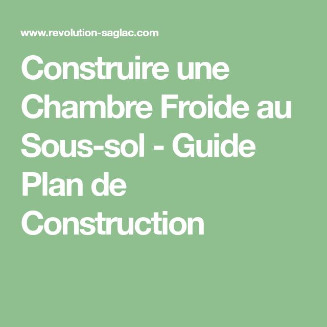 Construire Une Chambre Froide Au Sous Sol Guide Plan De Construction Math Math Equations