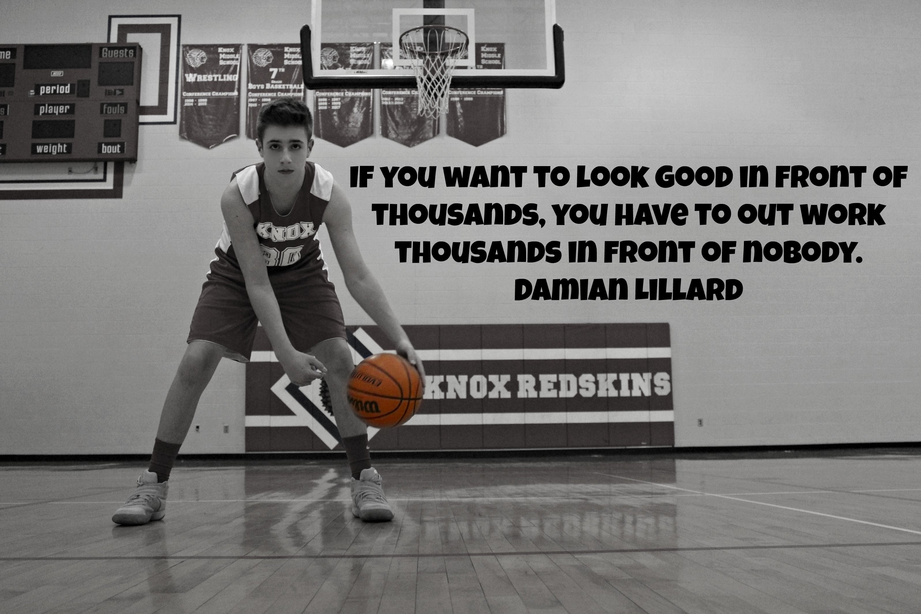 If You Want To Look Good In Front Of Thousands You Have To Out Work Thousands In Front Of Nobody Motivational Basketball Quotes Basketball Quotes Horse Quotes
