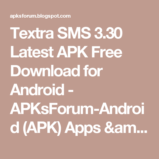 Textra SMS 3 30 Latest APK Free Download for Android - APKsForum